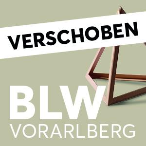 BLW Tischler Vorarlberg verschoben